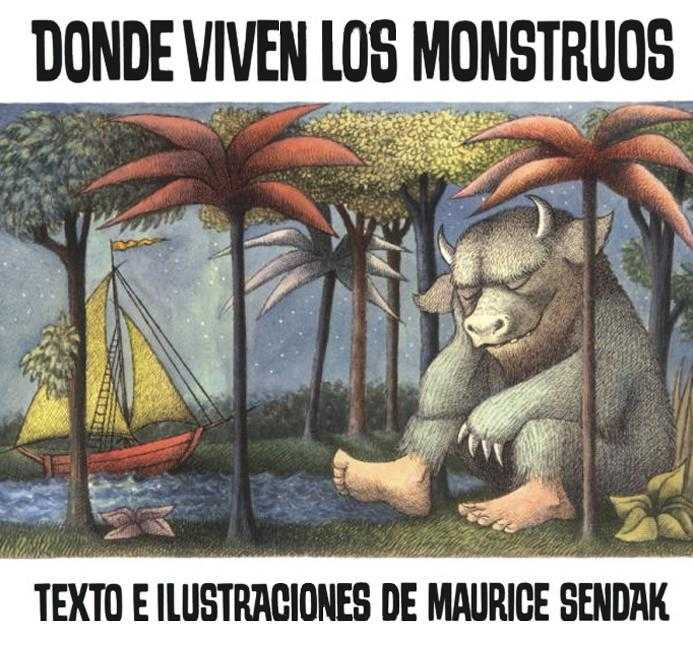 Donde Viven Los Monstruos/ Where the Wild Things Are By Sendak, Maurice/ Mlawer, Teresa (TRN)/ Sendak, Maurice (ILT)/ Mlawer, Teresa