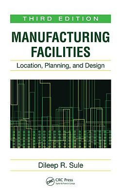 Manufacturing Facilities By Sule, Dileep R.