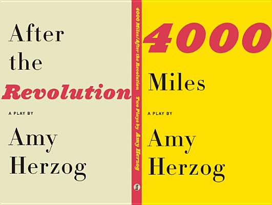 After the Revolution and 4,000 Miles By Herzog, Amy