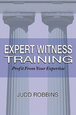 Expert Witness Training By Robbins, Judd/ Cutler-Broyles, Teresa (EDT)
